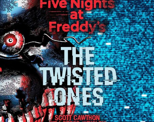 Five Nights at Freddy's: The Twisted.